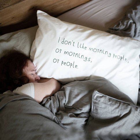 I Don't Like Morning People Pillowcase
