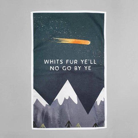'Whits Fur Ye'll No Go By Ye' Tea Towel