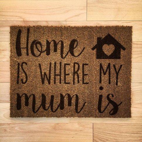 Home Is Where My Mum Is Doormat