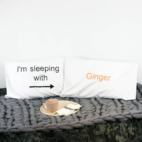I'M Sleeping With Ginger Pillow Case Set