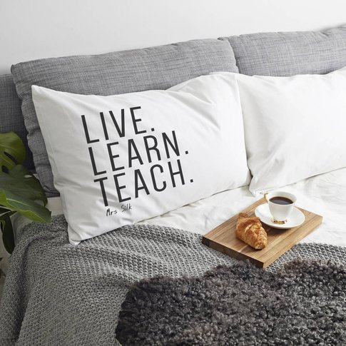 Personalised 'Live, Learn, Teach' Pillow Case