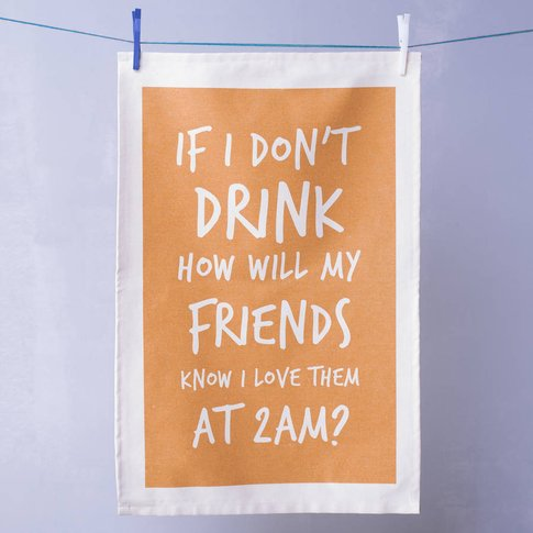 'How Will My Friends Know?' Tea Towel