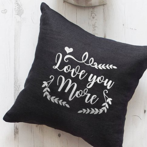 Love You More Embroidered Linen Cushion