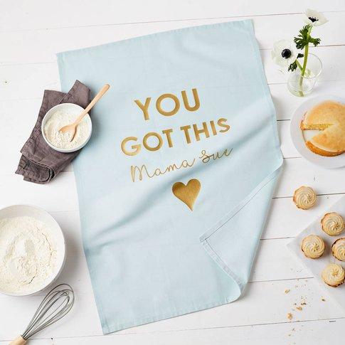 Personalised You Got This Tea Towel