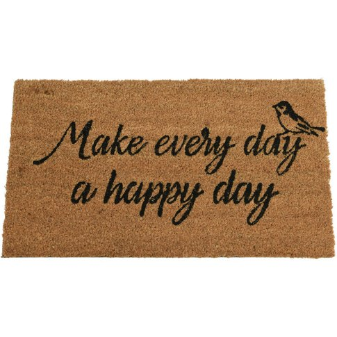 'Make Every Day A Happy Day' Natural Coir Doormat