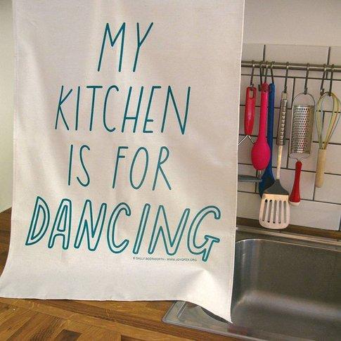 My Kitchen Is For Dancing Tea Towel