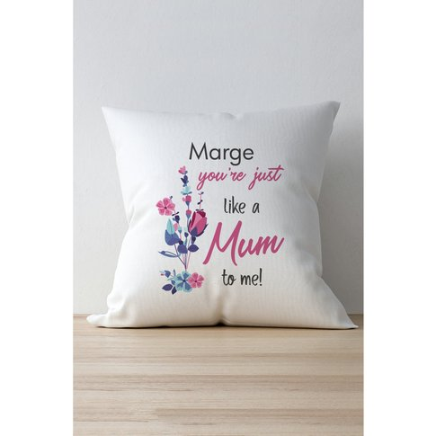 Personalised Youre Just Like A Mum To Me Cushion