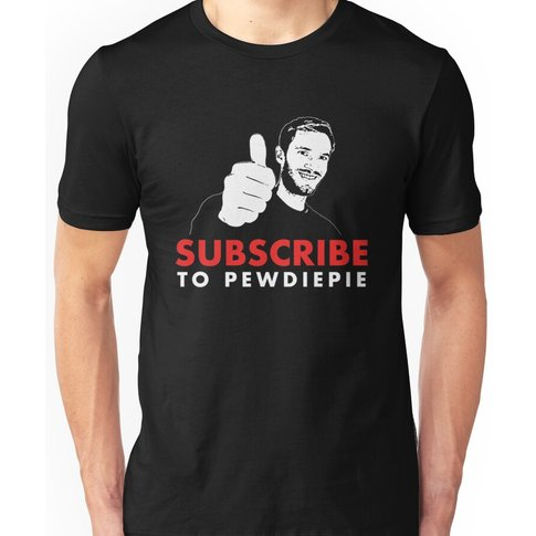 Subscribe To Pewdiepie Unisex T-Shirt
