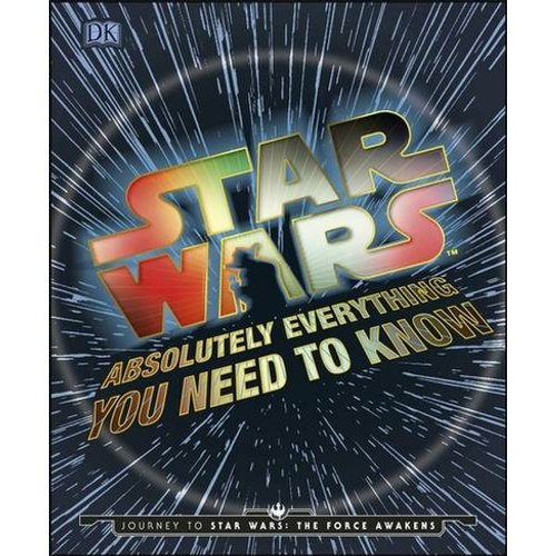 Save 75% - Star Wars Absolutely Everything You Need To Know: Journey to Star Wars: The Force Awakens