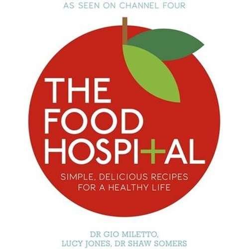 Save 75% - The Food Hospital: Simple, delicious recipes for a happy and healthy life