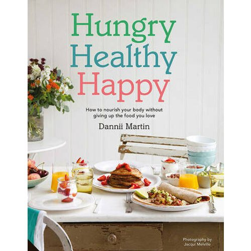 Save 75% - Hungry, Healthy, Happy: Recipes to Keep You Happy and Healthy Throughout the Day
