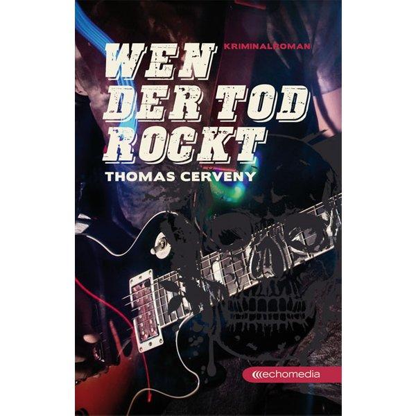 Wen der Tod rockt - Cerveny, Thomas