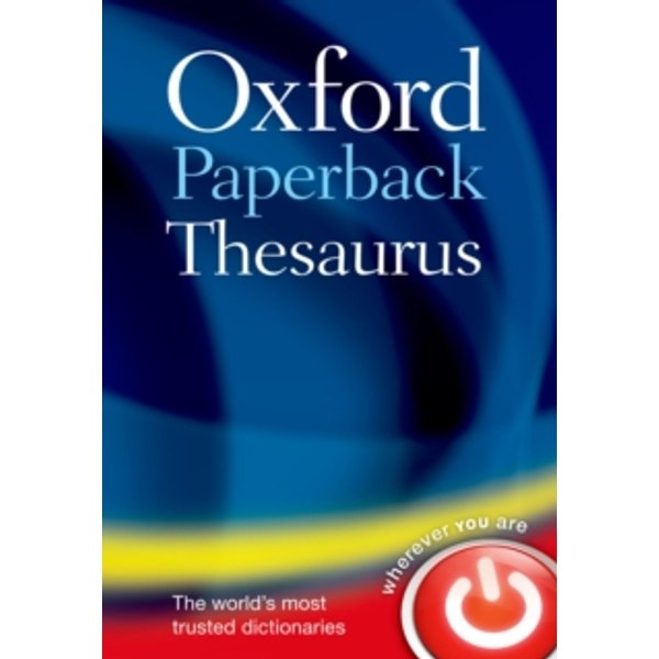 Oxford Paperback Thesaurus by Oxford Dictionaries