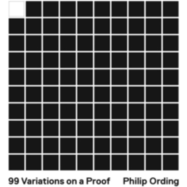 Ording, Philip: 99 Variations on a Proof