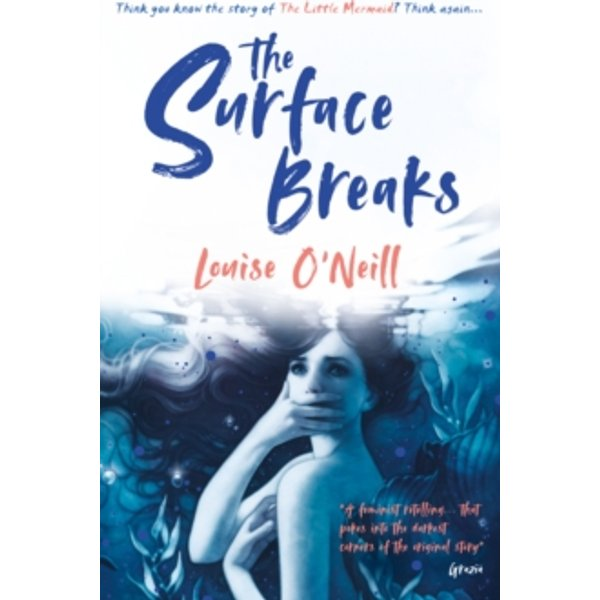O'Neill, Louise: The Surface Breaks