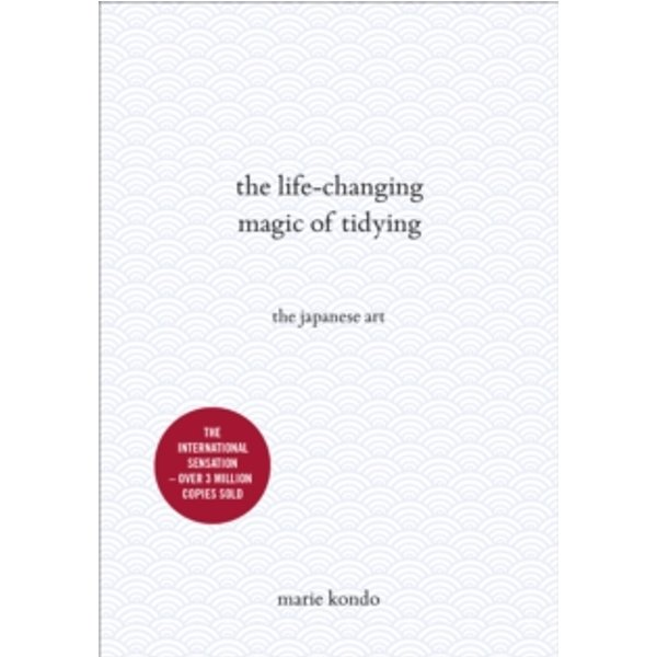 The Life-Changing Magic of Tidying by Marie Kondo