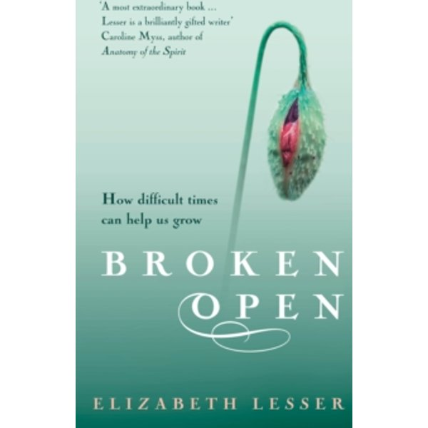 Broken Open : How difficult times can help us grow