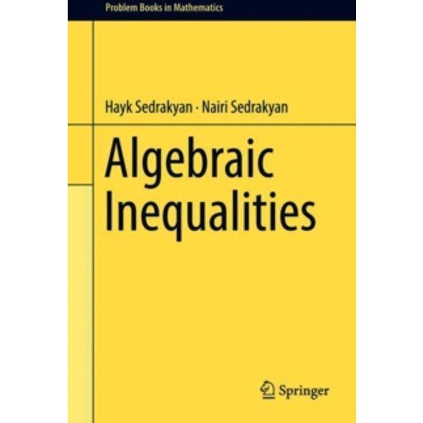 Sedrakyan, Hayk: Algebraic Inequalities