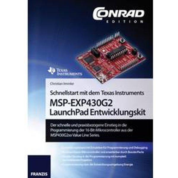 Conrad Components Schnellstart mit dem Texas Instruments MSP-EXP430G2 LaunchPad Entwicklungskit 978-3-645-10158-5