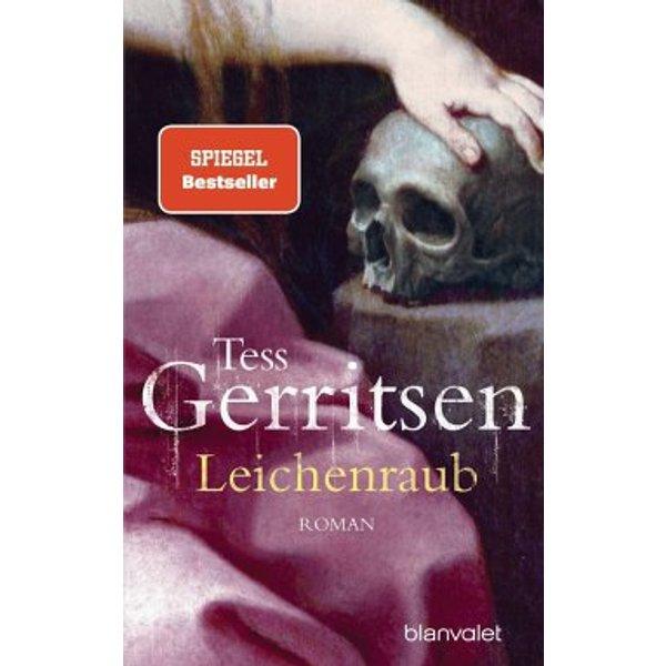 Leichenraub: Roman - Tess Gerritsen