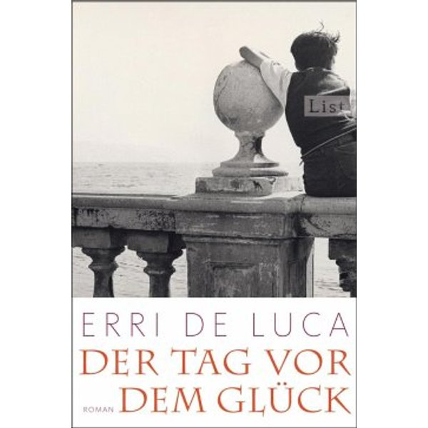 Luca, Erri de: Der Tag vor dem Glück