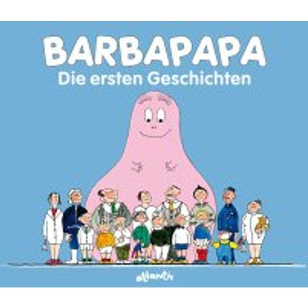 Taylor, Talus: Barbapapa. Die ersten Geschichten