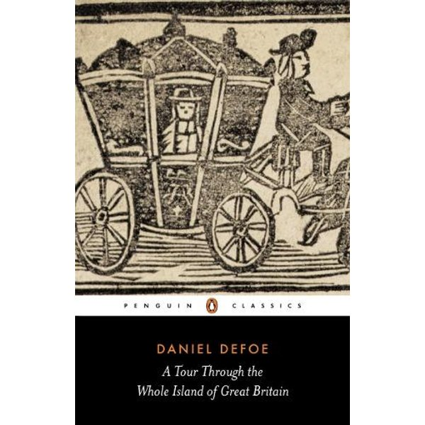 Defoe, D: A Tour Through the Whole Island of Great Britain