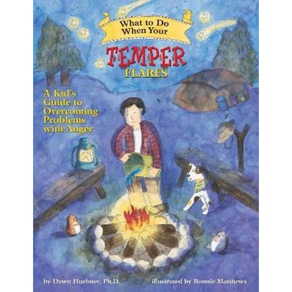 What to Do When Your Temper Flares by Dawn Huebner