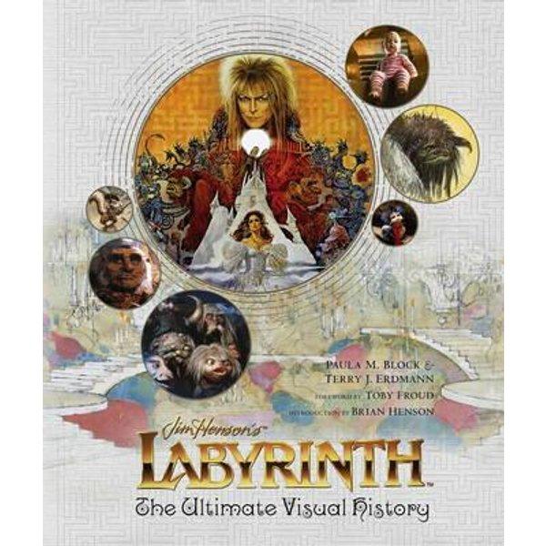 Labyrinth: The Ultimate Visual History by Paula M. Block