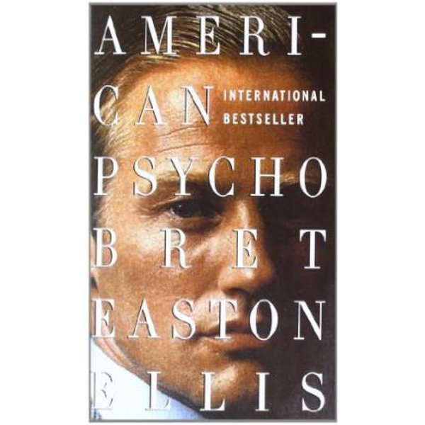 Ellis, Bret Easton: American Psycho