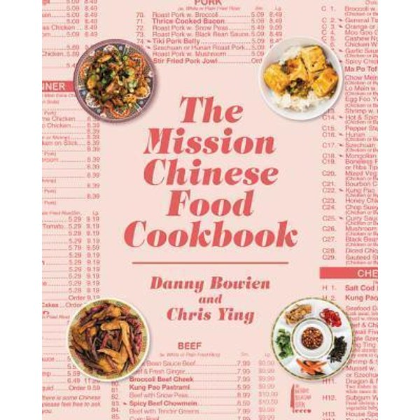 The Mission Chinese Food Cookbook by Danny Bowien