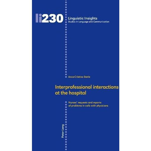 Interprofessional interactions at the hospital : Nurses' requests and reports of problems in calls with physicians