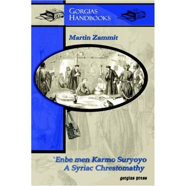 Enbe men Karmo Suryoyo (Bunches of Grapes from the Syriac Vineyard) - A Syriac Chrestomathy