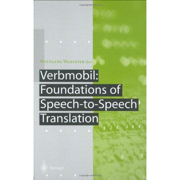 Verbmobil: Foundations of Speech-to-Speech Translation