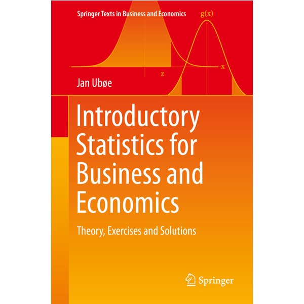 Introductory Statistics for Business and Economics : Theory, Exercises and Solutions