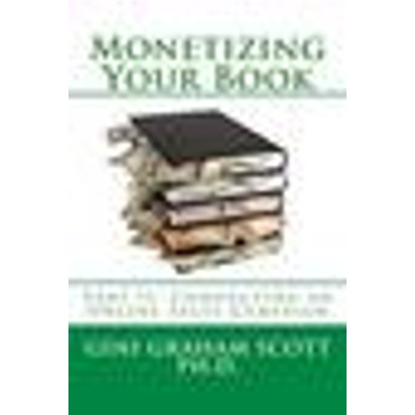 Monetizing Your Book (Part II: Conducting an Online Sales Campaign, #2)
