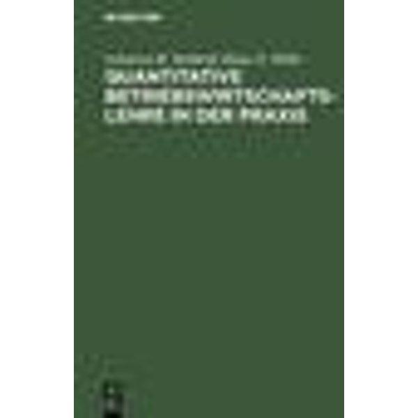 Quantitative Betriebswirtschaftslehre in der Praxis