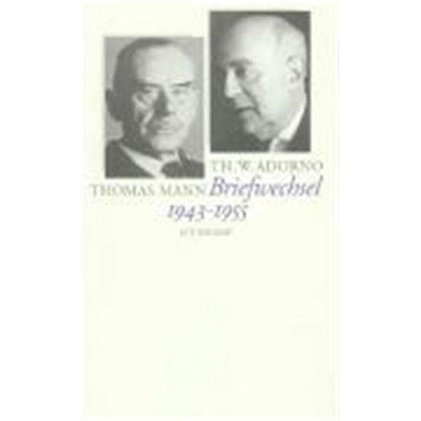 Adorno, T: Briefwechsel 1943 - 1955