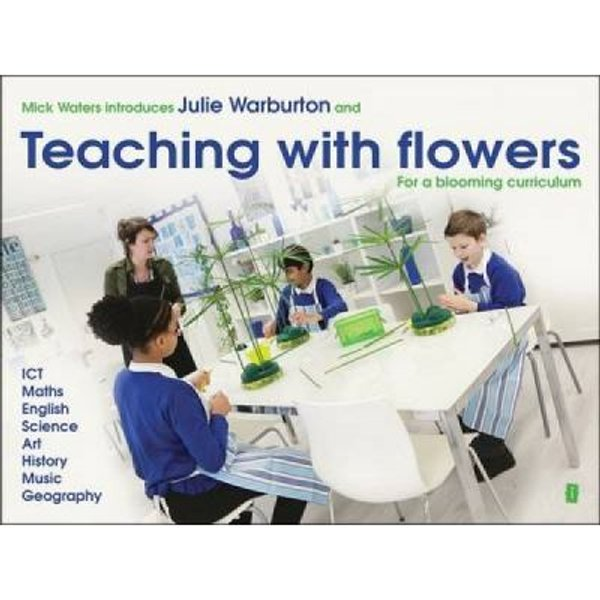 Mick Waters Introduces: Teaching with Flowers for a Blooming Curriculum - [Version Originale]