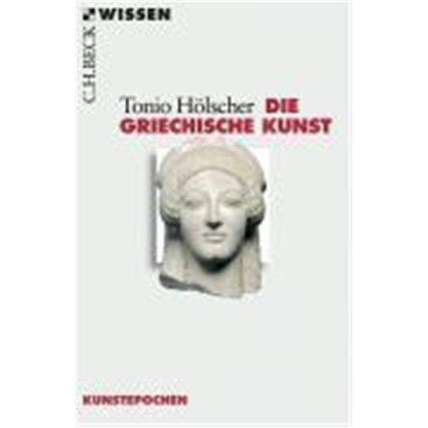 Hölscher, Tonio: Griechische Kunst
