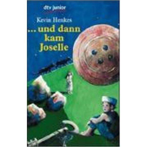 Henkes, Kevin: ... und dann kam Joselle