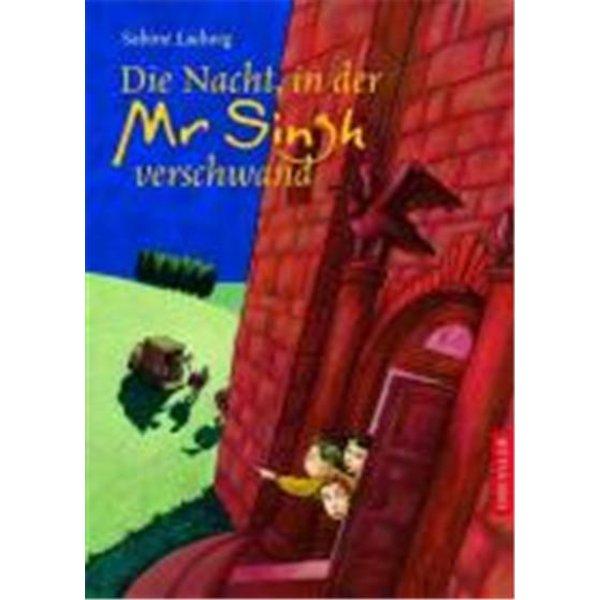 Ludwig, Sabine: Die Nacht, in der Mr. Singh verschwand