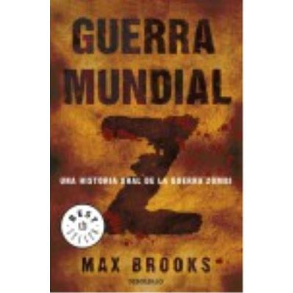 Brooks, M: Guerra mundial Z : una historia oral de la guerra