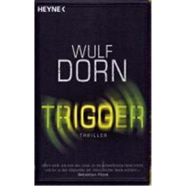 Dorn, Wulf: Trigger