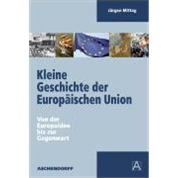 Mittag, Jürgen: Kleine Geschichte der Europäischen Union