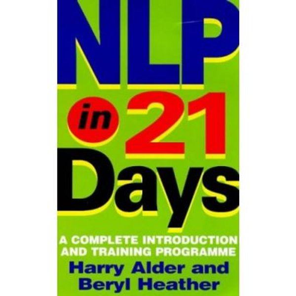 NLP In 21 Days : A complete introduction and training programme