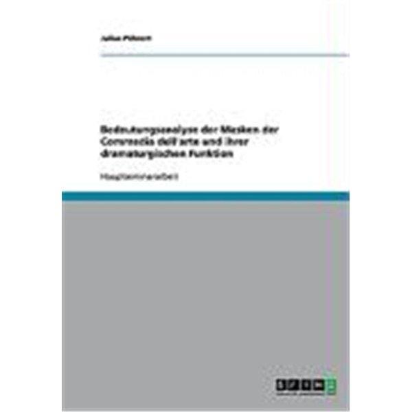 Pöhnert, J: Bedeutungsanalyse der Masken der Commedia dell'a