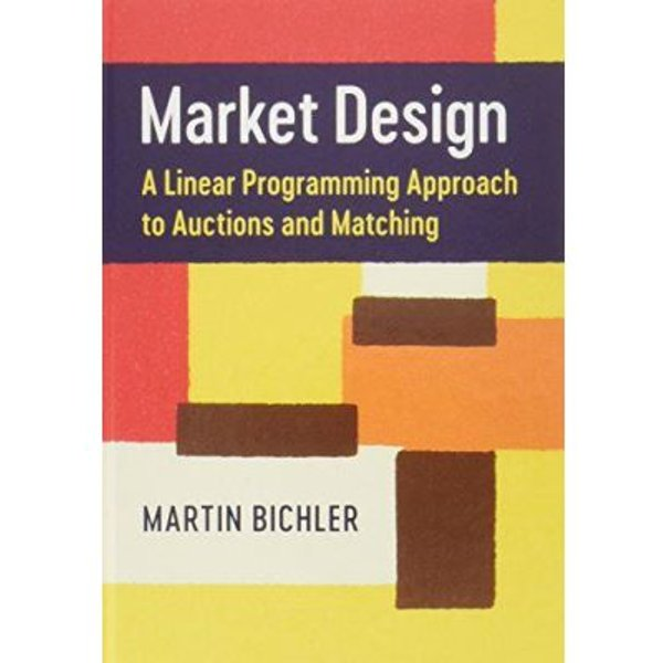 Market Design: A Linear Programming Approach to Auctions and Matching - [Version Originale]