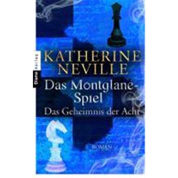 Das Montglane-Spiel - Das Geheimnis der Acht - Katherine Neville