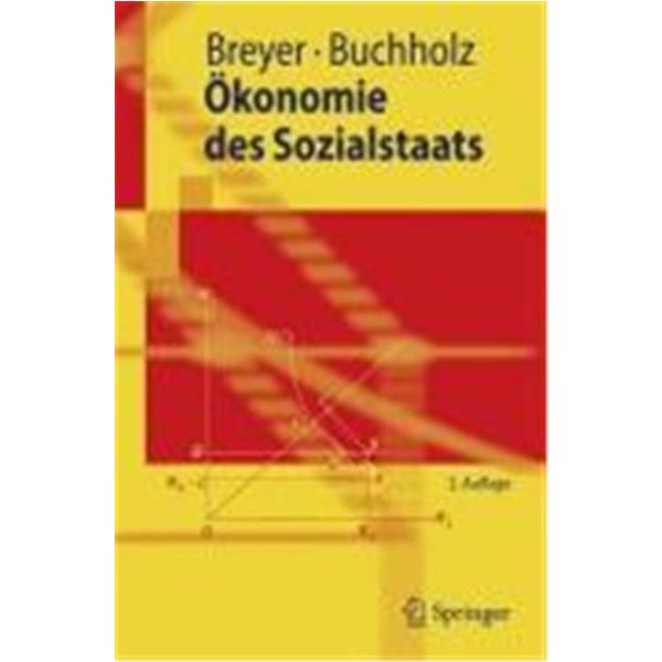 Breyer, Friedrich H. J.: Ökonomie des Sozialstaats